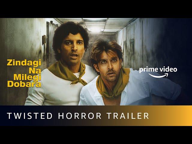 Zindagi Na Milegi Dobara - Twisted Horror Trailer | Amazon Prime Video