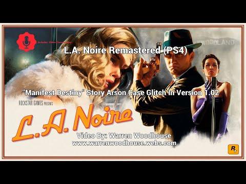 "l.a.-noire-(ps4)---""manifest-destiny""-story-arson-case-glitch-in-version-1.02"