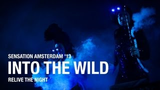 Sensation Amsterdam 2013 'Into The Wild' post event movie