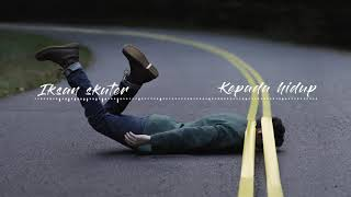 Gambar cover iksan skuter-kepada hidup (lirik)