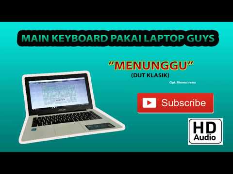 Menunggu - Rhoma Irama Dut Klasik versi keyboard laptop (Kesalahan pada menit 06:02)