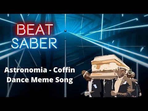 [Beat Saber] Astronomia - Coffin Dance Meme [Expert]