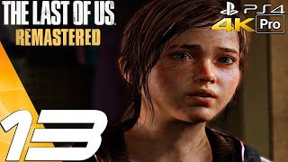 The Last of Us Remastered - Gameplay Walkthrough Part 13 - Attack & Ellie Runaway (4K 60FPS) PS4 PRO
