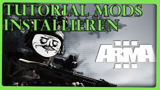 Arma 3 - Tutorial [GER/HD] MODs installieren