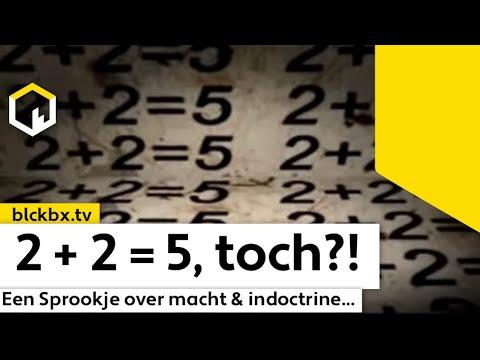2 + 2 = 5, een Sprookje over Macht & Indoctrine