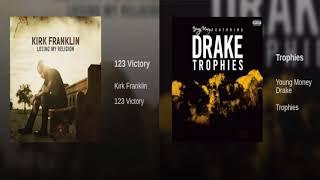 """Kirk Franklin & Drake - """"123 Victory""""/""""Trophies"""" (MASH-UP)"""