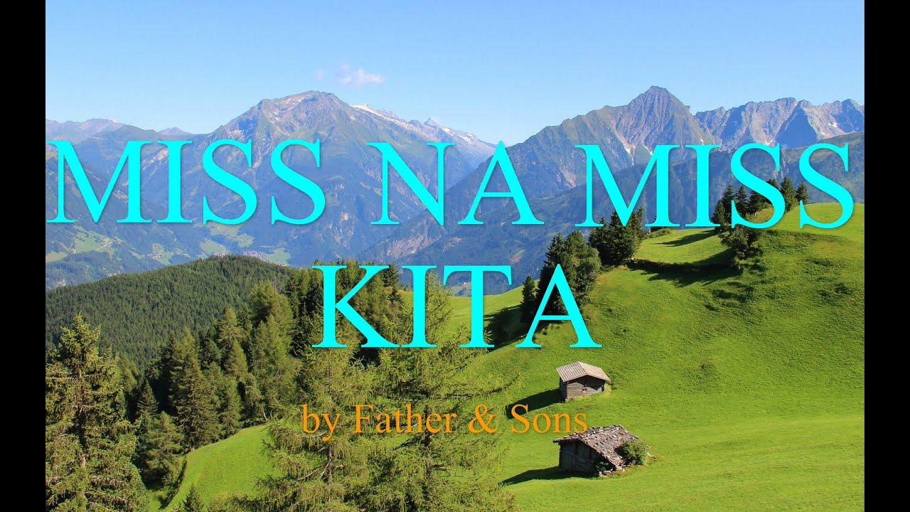 Miss Na Miss Kita - Father & Sons (w/ lyrics)