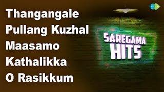 Thangangale | Pullang Kuzhal | Vaarungal Ondrai | Pesuvathu Kiliya | Oh Rasikkum |Sathappa |Adi Podi