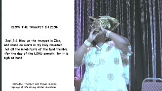 Joel 2vs 1 Blow the Trumpet in Zion - Elshaddai Trumpet Call Prayer Mission