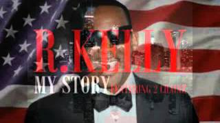 R Kelly Ft. 2 Chainz---My-Story( Full song)(free download)
