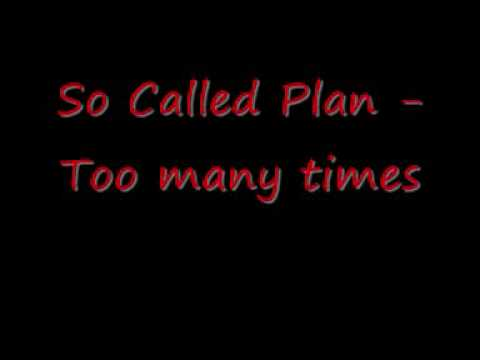 So called plan - Too many times