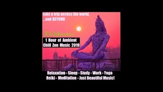 1 Hour BEST Ambient Chill Zen Music 2019 Yoga Reiki Synthesizer Space Rik Marston