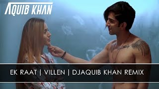VILEN  EK RAAT - DJ AQUIB KHAN -  REMIX -  BOLLYWOOD REPUBLIC VOL 1