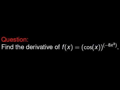 Differential Calculus: Find the derivative of cos(x)^(-8x^3) using the chain rule - YouTube