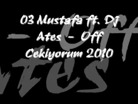 03 Mustafa Ft Dj Ateş - Off Çekiyorum