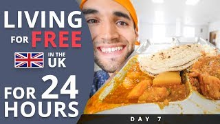 LIVING for FREE for 24 HOURS in THE UK Day 7