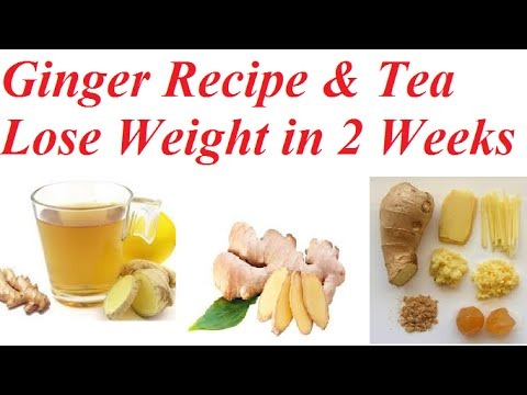 Ginger Recipe: Lose Weight in Two Weeks Naturally, Home Remedy
