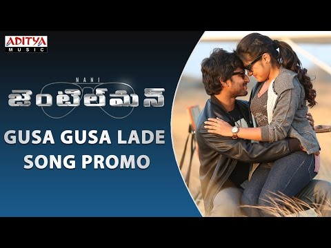 Gusa Gusa Lade Song Promo I Gentleman Telugu Movie II Nani, Surabhi, Nivetha, II Mani Sharmaa