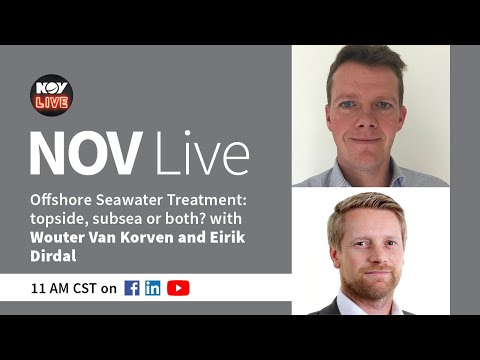 NOV Live | Offshore Seawater Treatment: topside, subsea or both?