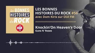Les Bonnes Histoires du Rock #56 – Knockin' on Heaven's Door