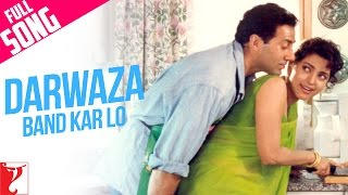 Darwaza Band Kar Lo - Full Song - Darr