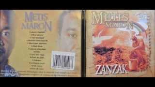 Metis Maron,  ZANZAK ...de L'île Maurice