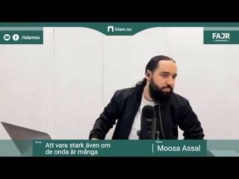 Att vara stark även om de onda är många   Fajr påminnelse #3 med Moosa Assal