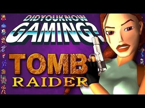 Tomb Raider - Did You Know Gaming? Feat. PushingUpRoses