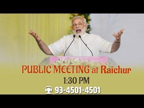 PM Shri Narendra Modi addresses public meeting in Raichur, Karnataka : 06.05.2018