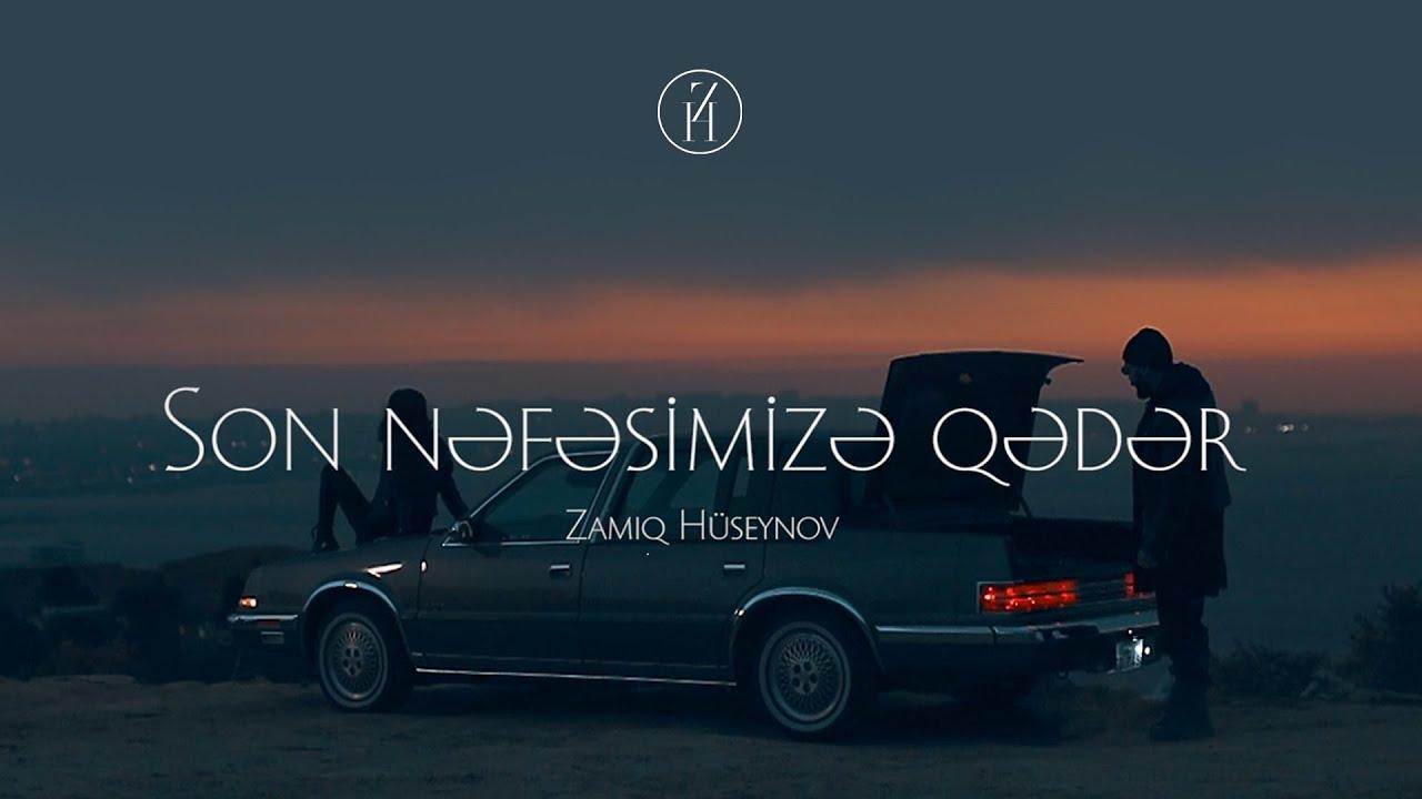Zamiq Hüseynov — Son Nəfəsimizə Qədər