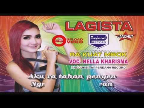 Nella kharisma - Ra Kuat Mbok - Lagista [ Official ] Mp3