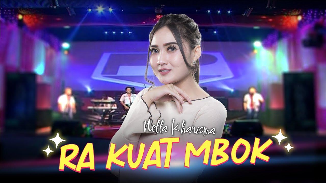Nella Kharisma Ra Kuat Mbok Official Lyric Video Youtube