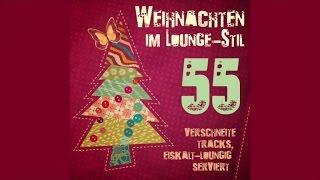 Top christmas song-WEIHNACHTEN IM LOUNGE - STIL - 55 verschneite Tracks, eiskalt-loungig serviert