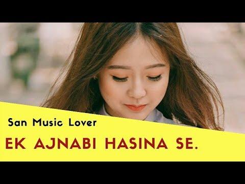ek-ajnabi-hasina-se.-san-music-lover.