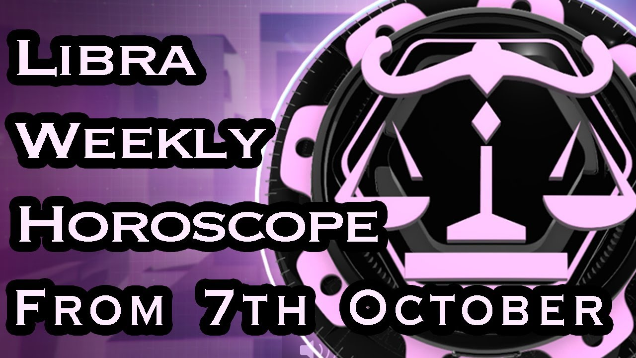libra weekly horoscope from 19 october 2019