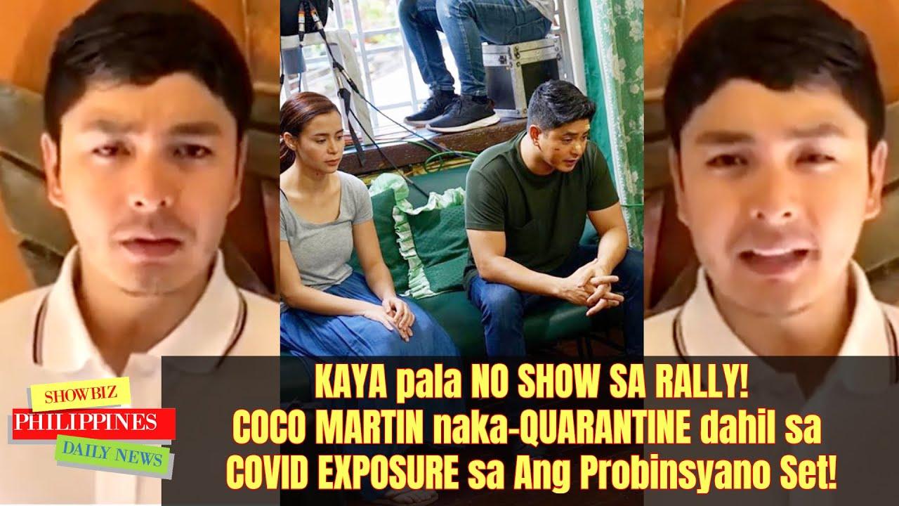 COVID EXPOSURE! Coco Martin NAKA QUARANTINE NGAYON dahil sa COVID sa Ang Probinsyano Set!