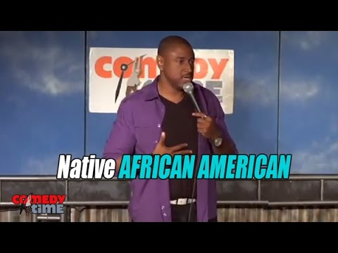 Native African American (Stand Up Comedy)