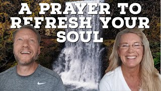 A Prayer To Refresh Your Soul