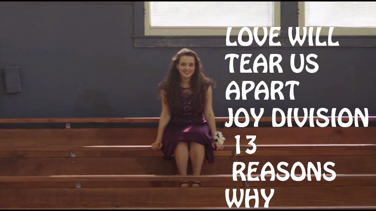 Love Will Tear Us Apart 13 Reasons Why Joy Division
