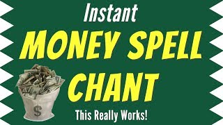Instant MONEY SPELL CHANT - A Money Spell That Really Works! 💰