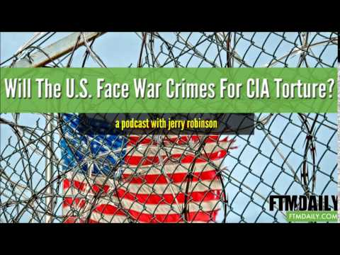 Will the U.S. Face War Crimes for CIA Torture?