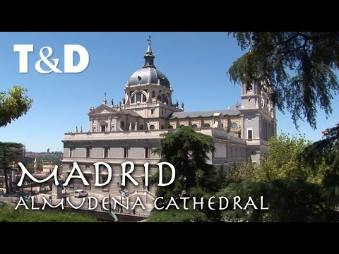 Madrid Tourist Guide: Almudena Cathedral Video Guide - Travel & Discover