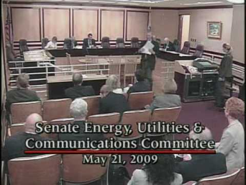 Senate Energy, Utilities and Communications Committee 5/21/2009