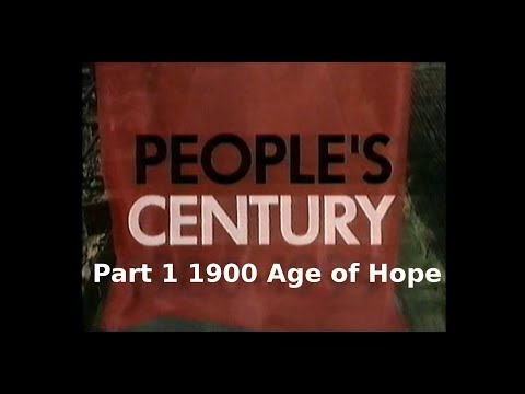 People's Century Part 01 (1900 Age of Hope)