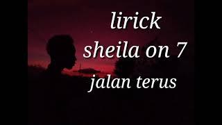 Lirik jalan terus Sheila on 7