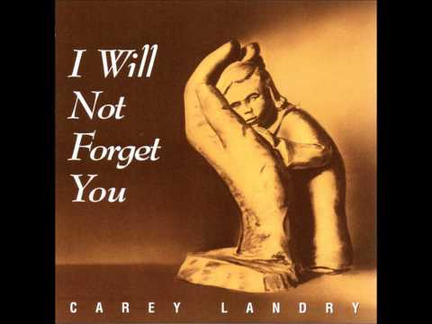 I will Never Forget You  -  Isaiah 49  -  Carey Landry