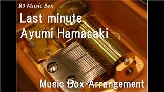 Cover images Last minute/Ayumi Hamasaki [Music Box]