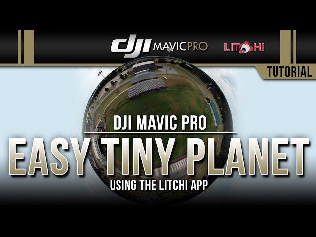 DJI Mavic Pro / EASY TINY PLANET Photos Using Litchi (Tutorial)