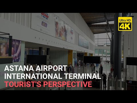 Nursultan Nazarbayev Airport Tour 4K International Terminal (Astana Kazakhstan)