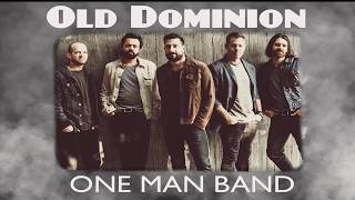 Old Dominion - One Man Band (lyrics)